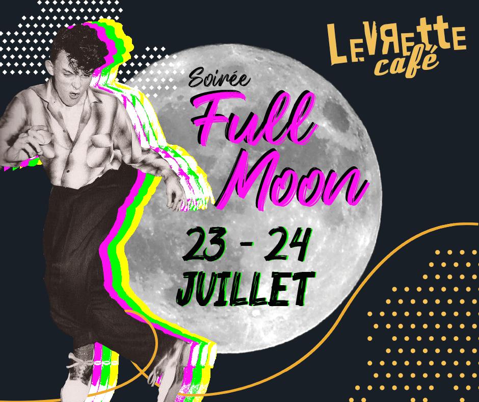 Soirée Full Moon Levrette Café
